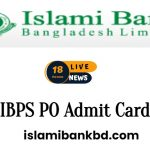 IBPS PO Admit Card 2021 Out islamibankbd.com Prelims/Mains Hall Ticket